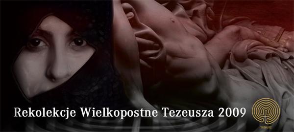 Rekolekcje Wielkopostne Tezeusza  29 marca – 12 kwietnia 2009