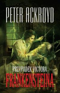 Przypadek Victora Frankensteina, czyli Mary Shelley inspiruje