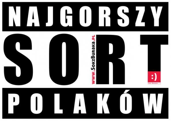 Najgorszy sort Polaków?